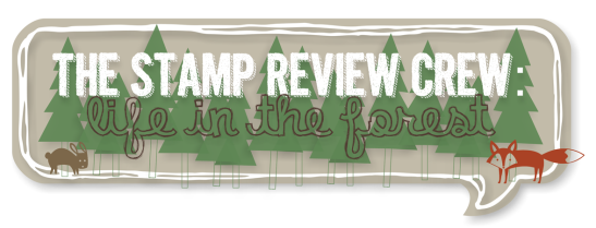 Stamp Review Crew - Life in the Forest