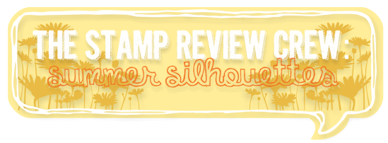 Stamp Review Crew - Summer Silhouettes